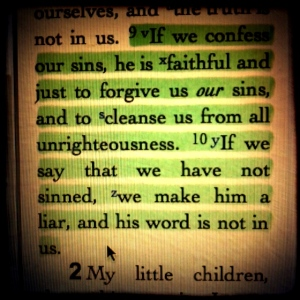 """""""If we confess our sins, he is faithful and just to forgive us our sins, and to cleanse us from all unrighteousness"""" (1 Jn 1:9)."""