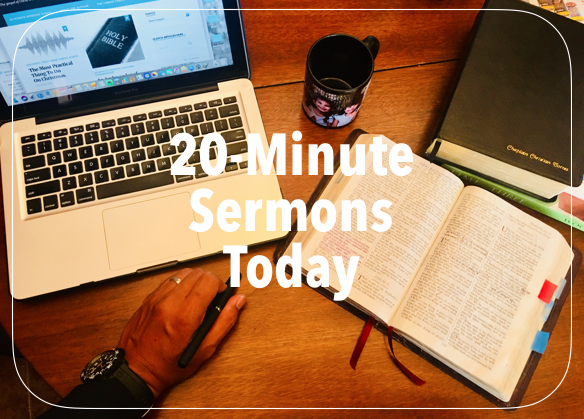 20-Minute Sermons Today